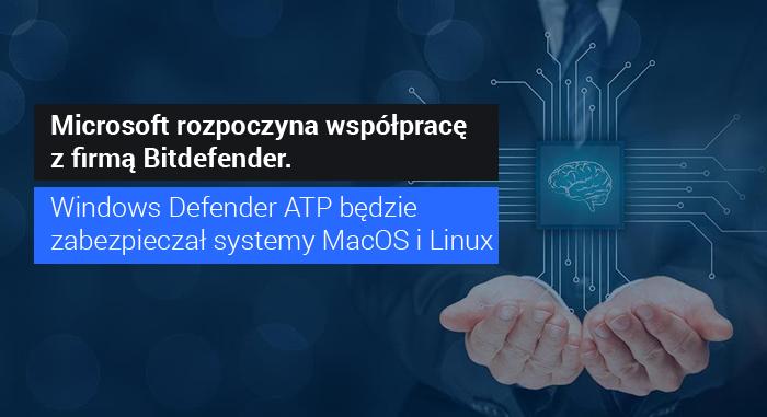 Bitdefender zapewnia bezpieczeństwo użytkownikom Windows Defender ATP