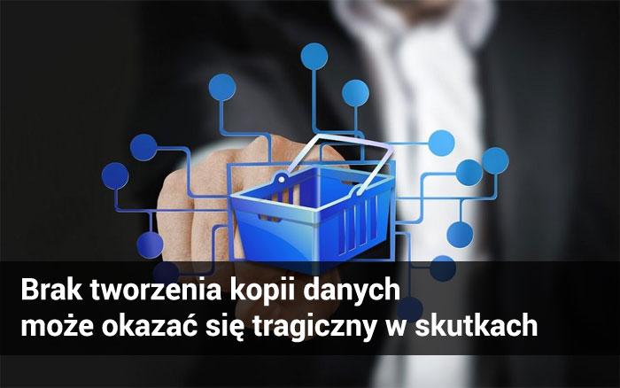 Brak tworzenia kopii danych może okazać się tragiczny w skutkach!