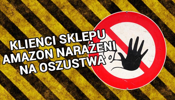 Znak zakazu wstępu na czarno żółtym tle i napis Klienci sklepu amazon narażeni na oszustwa